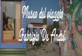 Museo del viaggio Fabrizio De Andrè